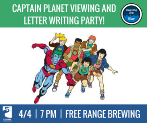 Young Allies of the River Event (4/4): Captain Planet Viewing and Letter Writing